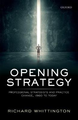 Opening Strategy: Professional Strategists and Practice Change, 1960 to Today (Hardback)