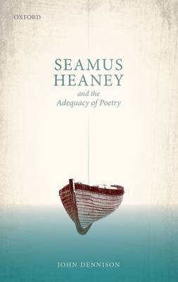 Seamus Heaney and the Adequacy of Poetry (Hardback)
