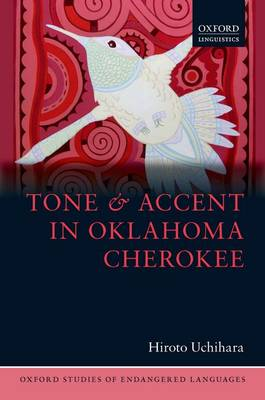 Tone and Accent in Oklahoma Cherokee - Oxford Studies of Endangered Languages 3 (Hardback)