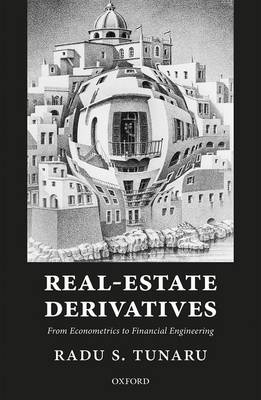 Real-Estate Derivatives: From Econometrics to Financial Engineering (Hardback)