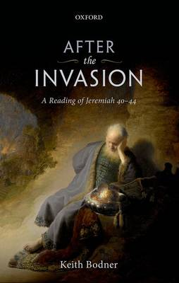 After the Invasion: A Reading of Jeremiah 40-44 (Hardback)