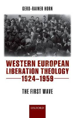 Western European Liberation Theology: The First Wave (1924-1959) (Paperback)