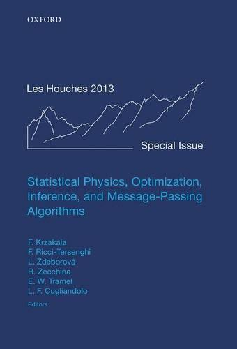 Statistical Physics, Optimization, Inference, and Message-Passing Algorithms: Lecture Notes of the Les Houches School of Physics: Special Issue, October 2013 - Lecture Notes of the Les Houches Summer School (Hardback)