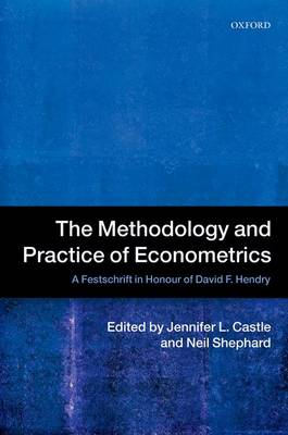 The Methodology and Practice of Econometrics: A Festschrift in Honour of David F. Hendry (Paperback)
