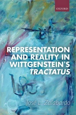 Representation and Reality in Wittgenstein's Tractatus (Hardback)