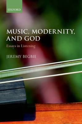 Music, Modernity, and God: Essays in Listening (Paperback)