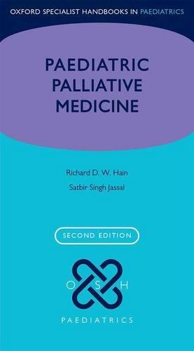 Paediatric Palliative Medicine - Oxford Specialist Handbooks in Paediatrics (Paperback)