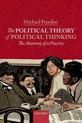 The Political Theory of Political Thinking: The Anatomy of a Practice (Paperback)