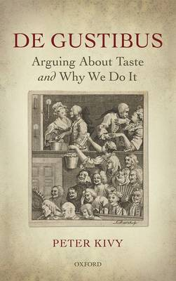 De Gustibus: Arguing About Taste and Why We Do It (Hardback)