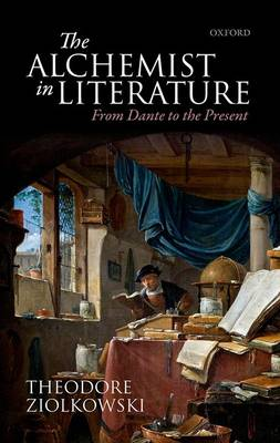 The Alchemist in Literature: From Dante to the Present (Hardback)