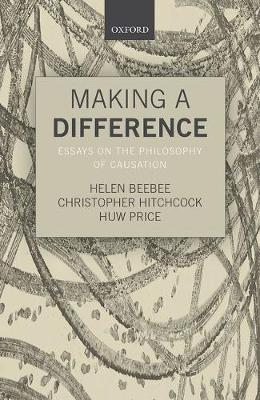 Making a Difference: Essays on the Philosophy of Causation (Hardback)