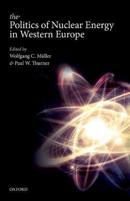 The Politics of Nuclear Energy in Western Europe (Hardback)