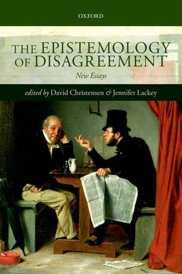 The Epistemology of Disagreement: New Essays (Paperback)