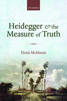 Heidegger and the Measure of Truth (Paperback)