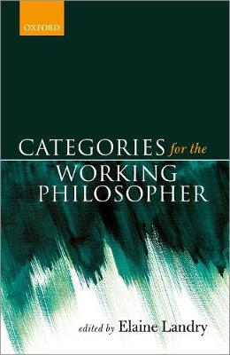 Categories for the Working Philosopher (Hardback)