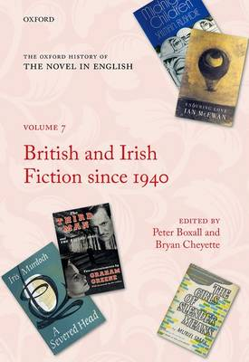 The Oxford History of the Novel in English: Volume 7: British and Irish Fiction Since 1940 - Oxford History of the Novel in English 7 (Hardback)