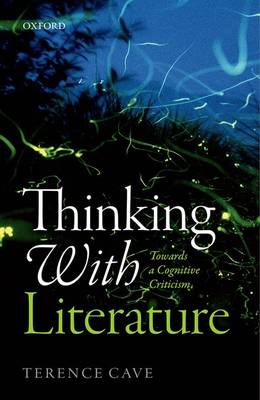 Thinking with Literature: Towards a Cognitive Criticism (Hardback)