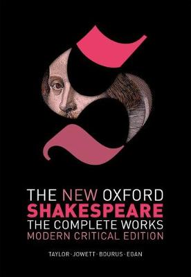 The New Oxford Shakespeare: Modern Critical Edition: The Complete Works - New Oxford Shakespeare (Paperback)