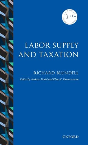 Labor Supply and Taxation - IZA Prize in Labor Economics (Hardback)