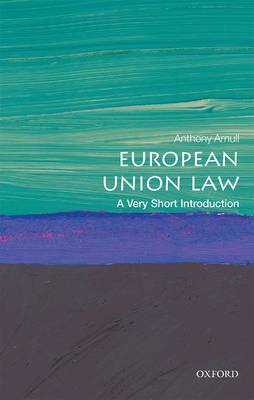 European Union Law: A Very Short Introduction - Very Short Introductions (Paperback)