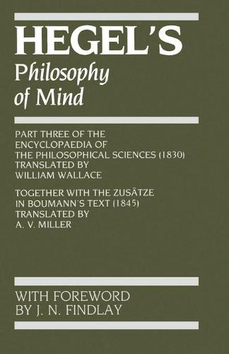 Hegel's Philosophy of Mind - Hegel's Encyclopedia of the Philosophical Sciences (Paperback)