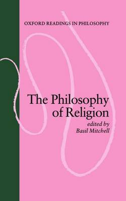 The Philosophy of Religion - Oxford Readings in Philosophy (Paperback)