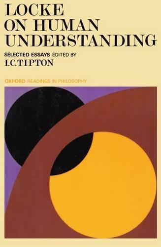 Locke on Human Understanding: Selected Essays - Oxford Readings in Philosophy (Paperback)