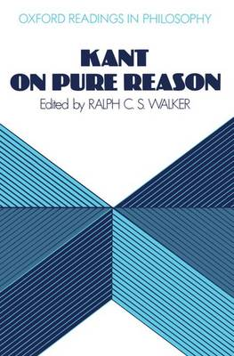 Kant on Pure Reason - Oxford Readings in Philosophy (Paperback)