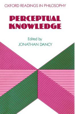 Perceptual Knowledge - Oxford Readings in Philosophy (Paperback)