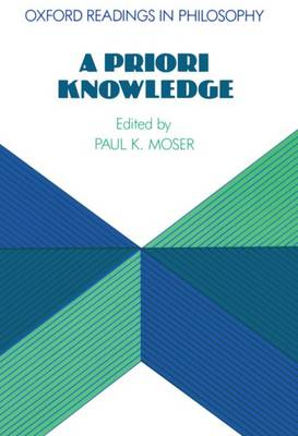 A Priori Knowledge - Oxford Readings in Philosophy (Paperback)