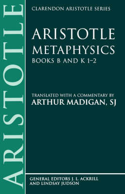 Aristotle: Metaphysics Books B and K 1-2 - Clarendon Aristotle Series (Paperback)