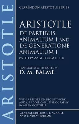 De Partibus Animalium I and De Generatione Animalium I (with passages from Book II. 1-3) - Clarendon Aristotle Series (Paperback)