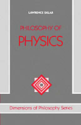 Philosophy of Physics - Dimensions of Philosophy (Paperback)