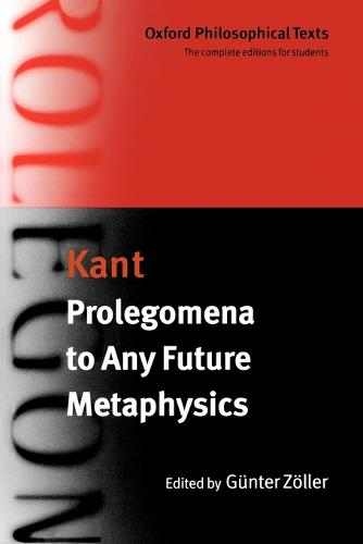 Prolegomena to Any Future Metaphysics: with two early reviews of the Critique of Pure Reason - Oxford Philosophical Texts (Paperback)