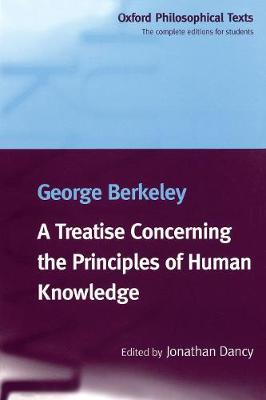 A Treatise Concerning the Principles of Human Knowledge - Oxford Philosophical Texts (Paperback)