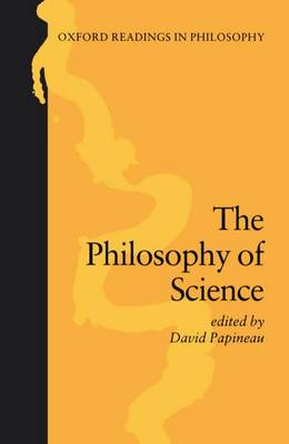 The Philosophy of Science - Oxford Readings in Philosophy (Paperback)