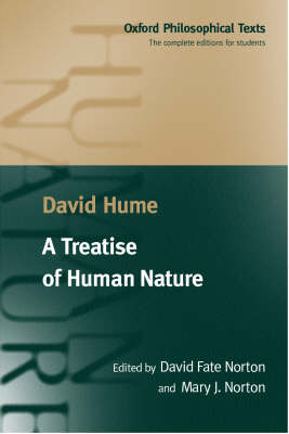 A Treatise of Human Nature: Being an Attempt to Introduce the Experimental Method of Reasoning into Moral Subjects - Oxford Philosophical Texts (Paperback)