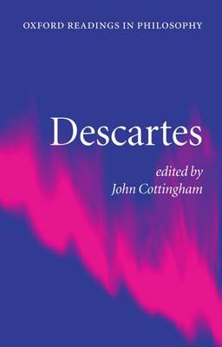 Descartes - Oxford Readings in Philosophy (Paperback)