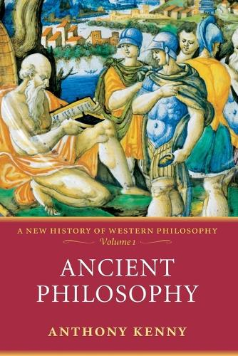 Ancient Philosophy: A New History of Western Philosophy, Volume 1 - New History of Western Philosophy (Paperback)