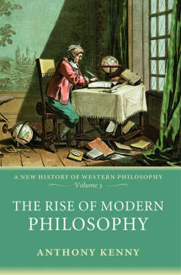The Rise of Modern Philosophy: A New History of Western Philosophy, Volume 3 - New History of Western Philosophy (Paperback)
