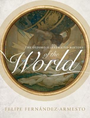 The Oxford Illustrated History of the World - Oxford Illustrated History (Hardback)