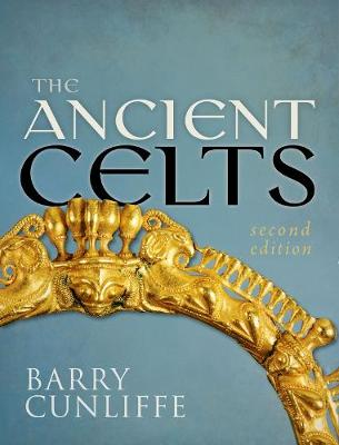 The Ancient Celts, Second Edition (Hardback)