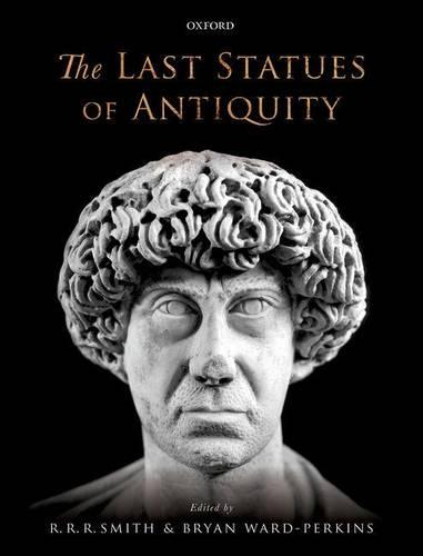 The Last Statues of Antiquity (Hardback)