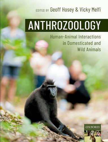 Anthrozoology: human-animal interactions in domesticated and wild animals (Paperback)