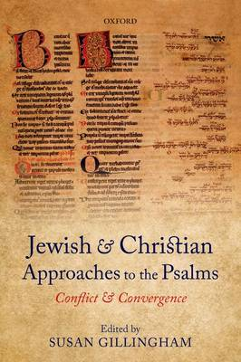 Jewish and Christian Approaches to the Psalms: Conflict and Convergence (Paperback)