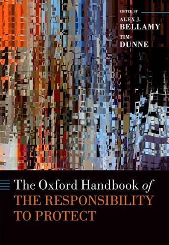The Oxford Handbook of the Responsibility to Protect - Oxford Handbooks (Hardback)