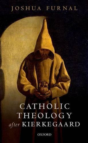 Catholic Theology after Kierkegaard (Hardback)