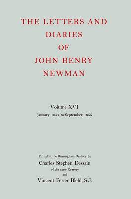 The Letters and Diaries of John Henry Newman: Volume XVI: Founding a University: January 1854 to September 1855 - The Letters and Diaries of John Henry Newman (Hardback)
