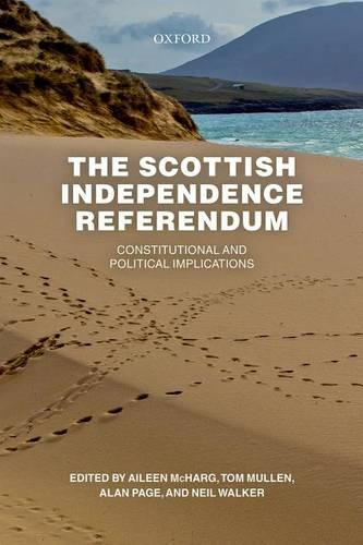 The Scottish Independence Referendum: Constitutional and Political Implications (Hardback)