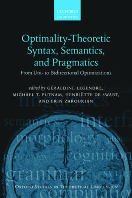 Optimality Theoretic Syntax, Semantics, and Pragmatics: From Uni- to Bidirectional Optimization - Oxford Studies in Theoretical Linguistics 61 (Hardback)